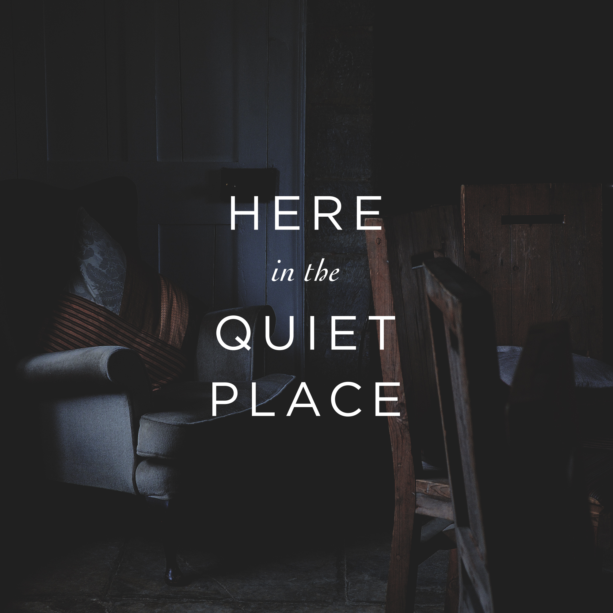 Here In The Quiet Place