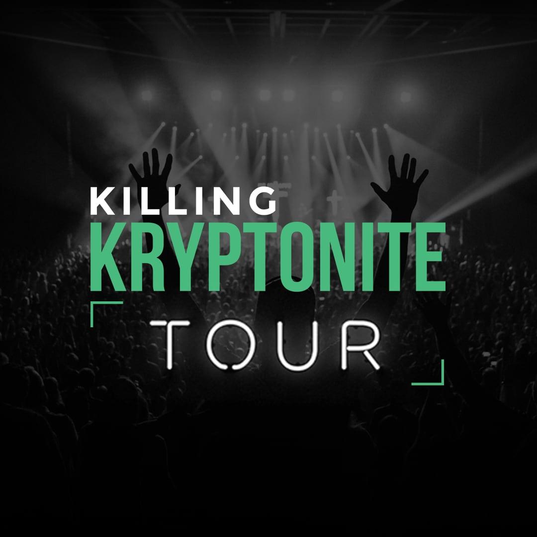 Killing Kryptonite Tour