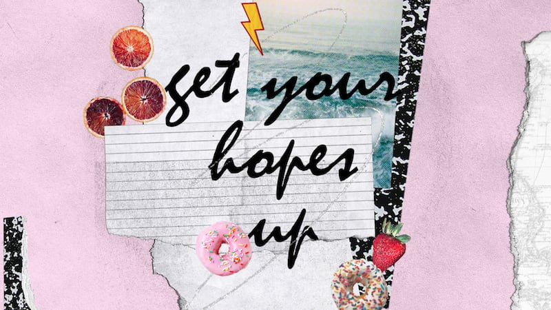 Get Your Hopes Up Lyric Video
