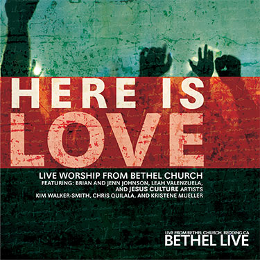 Here Is Love Bethel Music